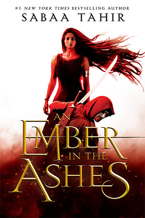 An Ember in the Ashes by Sabaa Tahir - Love the Six of Crows