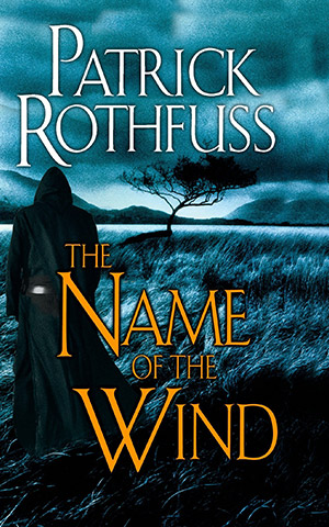 The Name of the Wind by Patrick Rothfuss - Love the Six of Crows