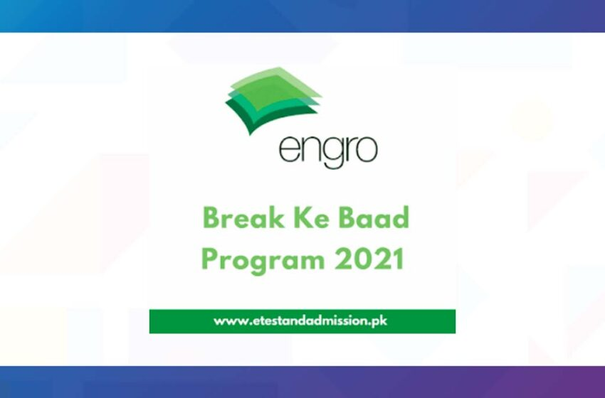 Everything You Should Know About Engro's Break ke Baad Program